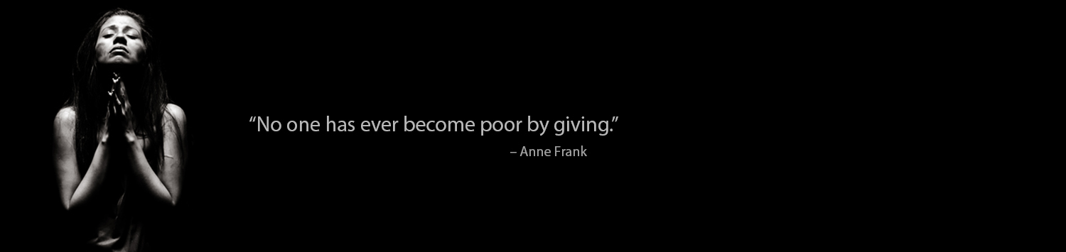 Call to Freedom - Donate - No one has ever become poor by giving - Anne Frank